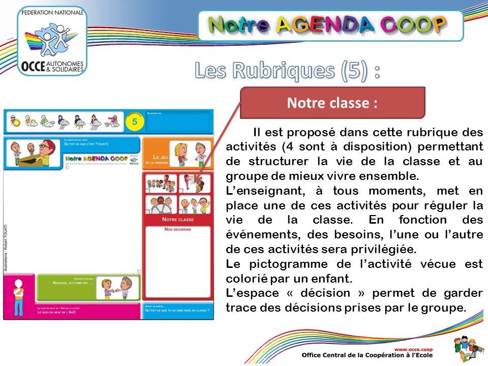 Notre classe : Il est proposé dans cette rubrique des activités (4 sont à disposition) permettant de structurer la vie de la classe et au groupe de mi