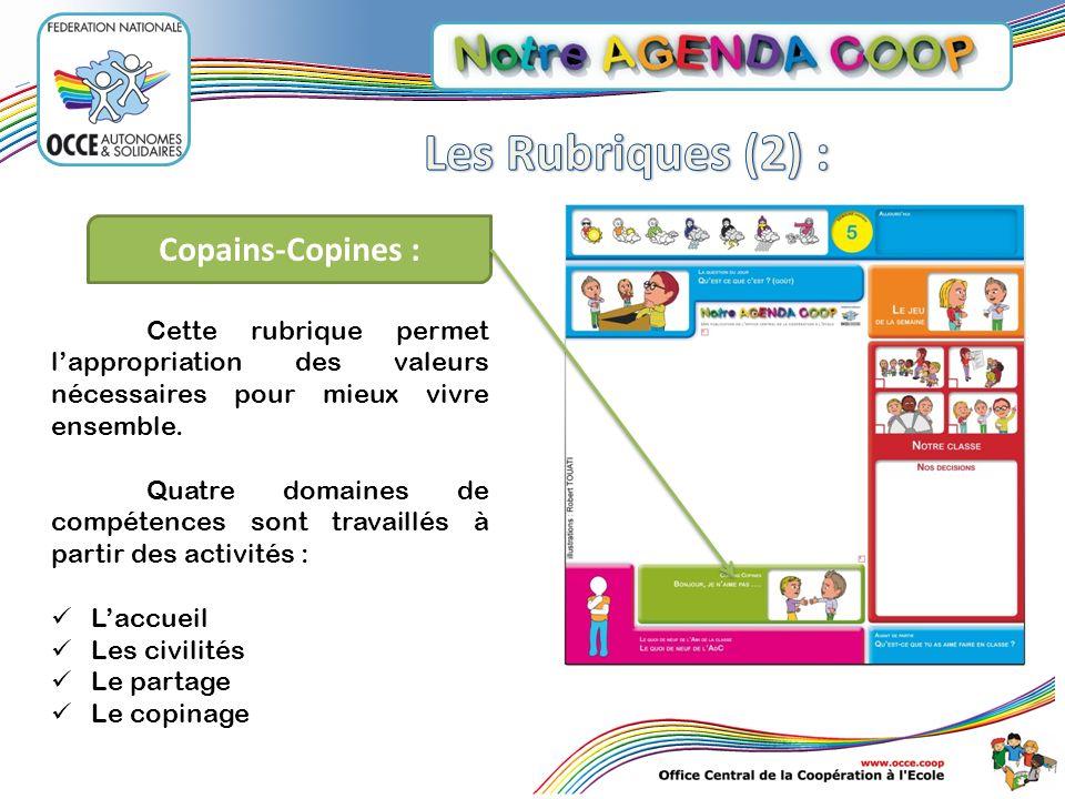 Copains-Copines : Cette rubrique permet lappropriation des valeurs nécessaires pour mieux vivre ensemble. Quatre domaines de compétences sont travaill