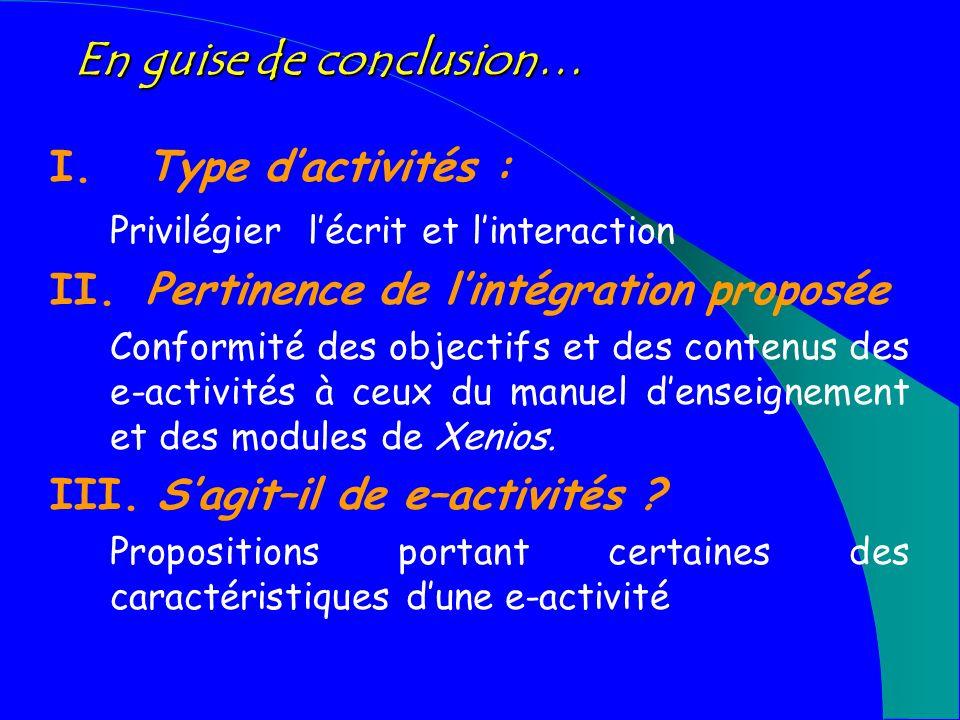 Pertinence de lintégration des e-activités du point de vue des contenus délimités Rapprochements thématiques entre le-activité, le module choisi et lunité didactique du manuel utilisé.