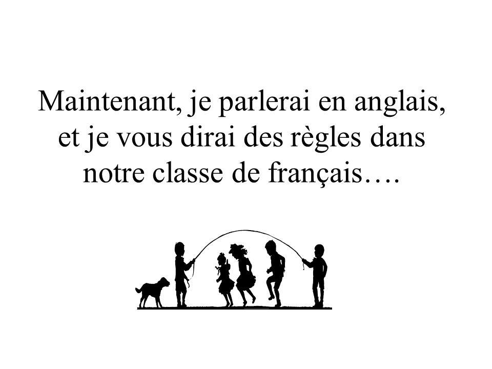 les règles pour la classe et après ça on peut apprendre la langue de français; cest très jolie!!!!