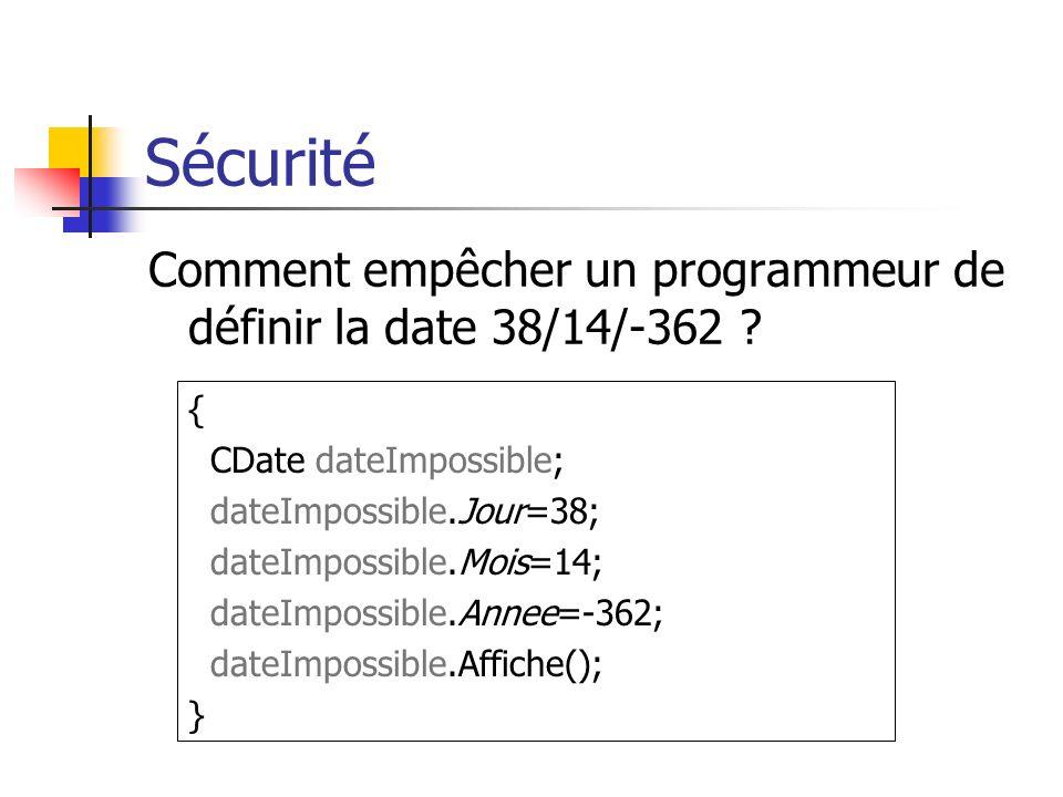 Sécurité Comment empêcher un programmeur de définir la date 38/14/-362 .
