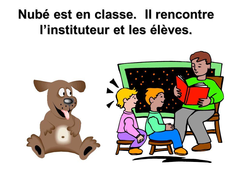 Nubé est en classe. Il rencontre linstituteur et les élèves.