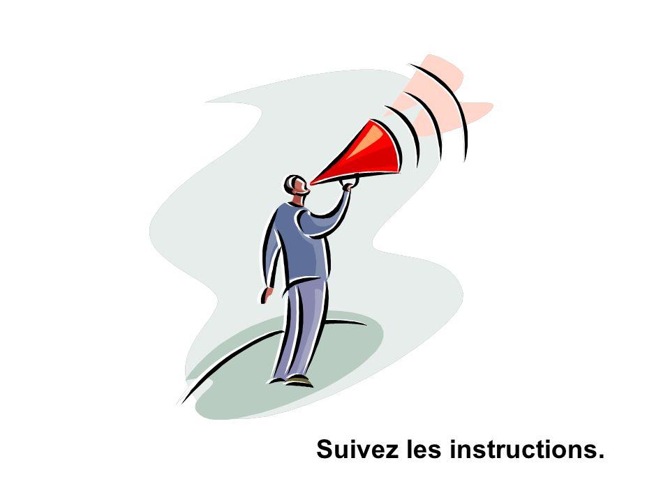 Suivez les instructions.