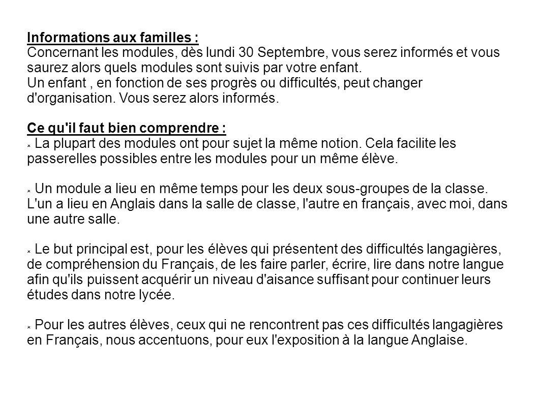 Informations aux familles : Concernant les modules, dès lundi 30 Septembre, vous serez informés et vous saurez alors quels modules sont suivis par vot