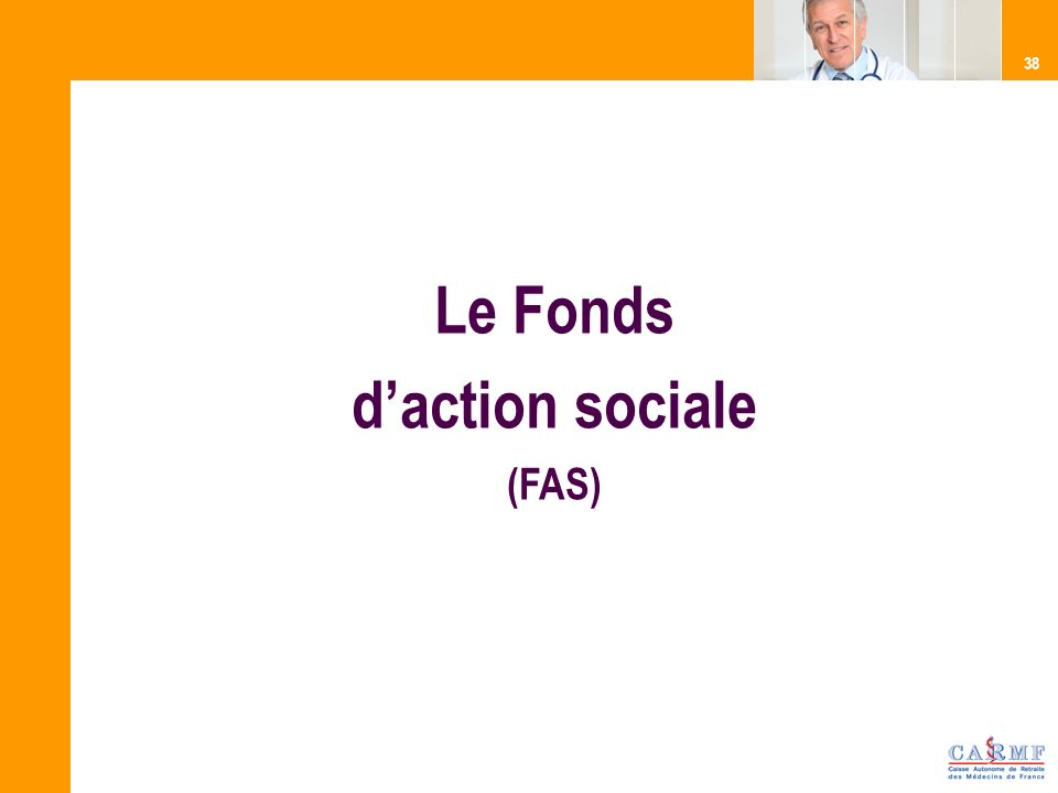 38 Le Fonds daction sociale (FAS)