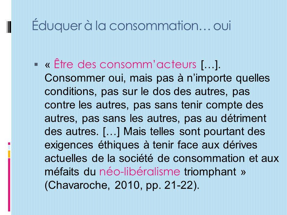 Éduquer à la consommation… oui « Être des consommacteurs […].