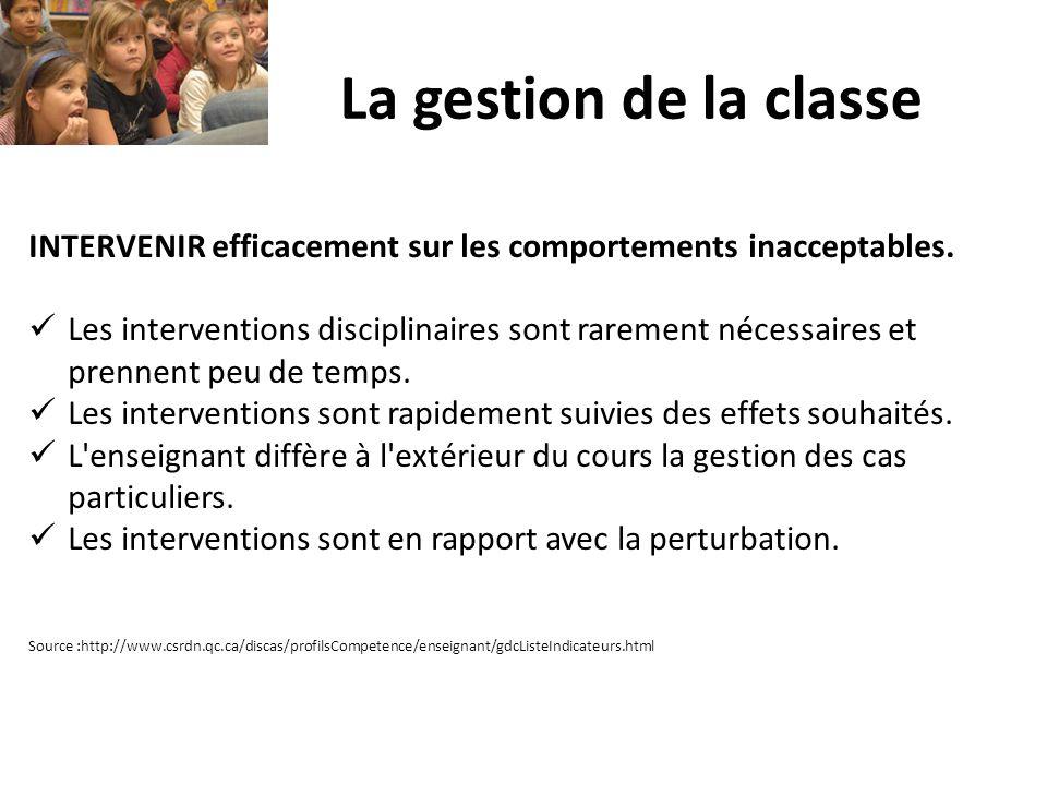 La gestion de la classe INTERVENIR efficacement sur les comportements inacceptables. Les interventions disciplinaires sont rarement nécessaires et pre