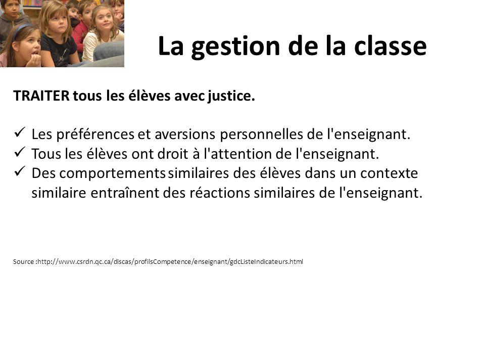 La gestion de la classe TRAITER tous les élèves avec justice. Les préférences et aversions personnelles de l'enseignant. Tous les élèves ont droit à l