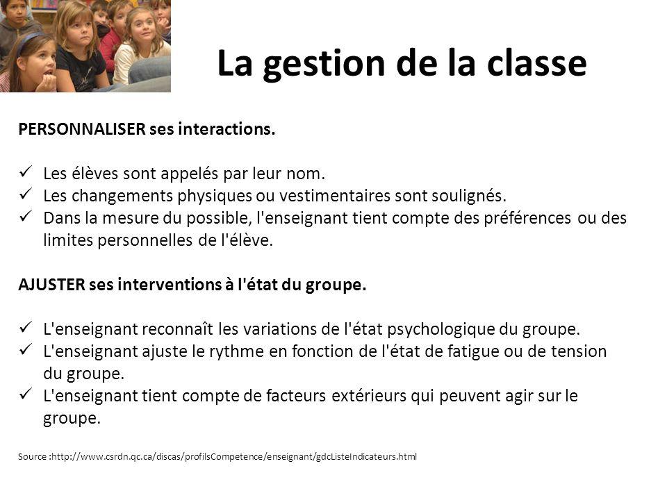 La gestion de la classe PERSONNALISER ses interactions. Les élèves sont appelés par leur nom. Les changements physiques ou vestimentaires sont soulign
