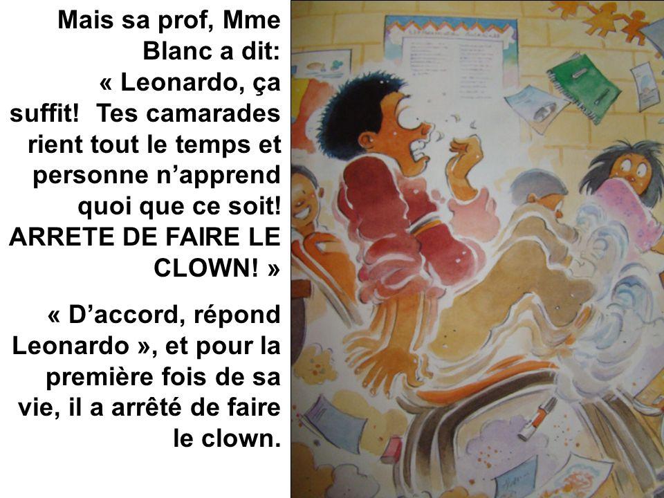 Mais Léonardo a fait le clown encore.