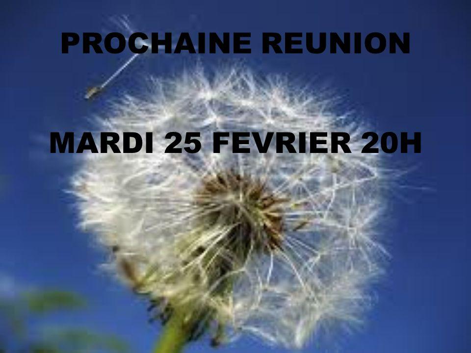 PROCHAINE REUNION MARDI 25 FEVRIER 20H