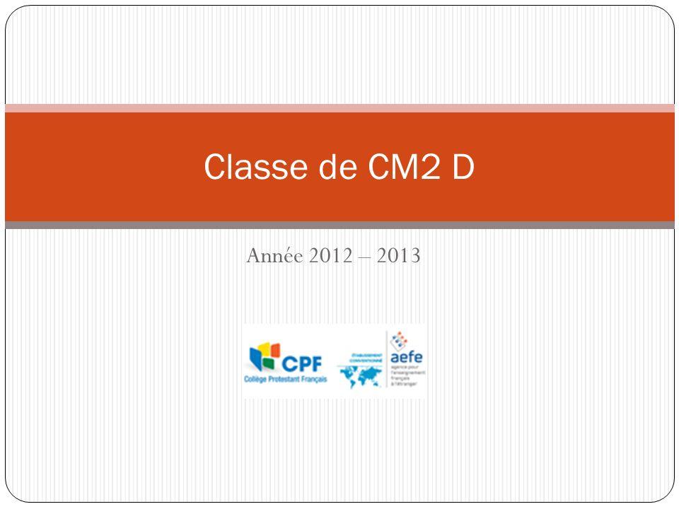 Année 2012 – 2013 Classe de CM2 D