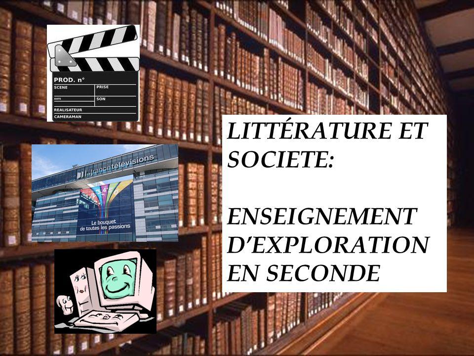 LITTÉRATURE ET SOCIETE ENSEIGNEMENT DEXPLORATION DE SECONDE LITTÉRATURE ET SOCIETE: ENSEIGNEMENT DEXPLORATION EN SECONDE