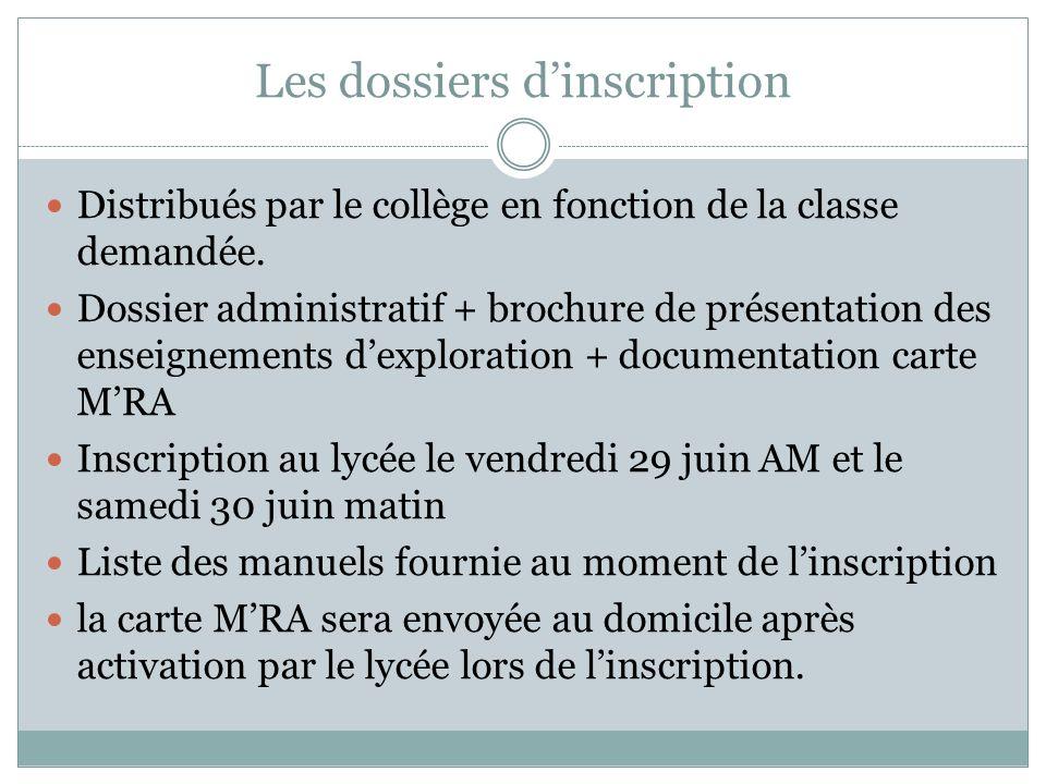 Les dossiers dinscription Distribués par le collège en fonction de la classe demandée. Dossier administratif + brochure de présentation des enseigneme