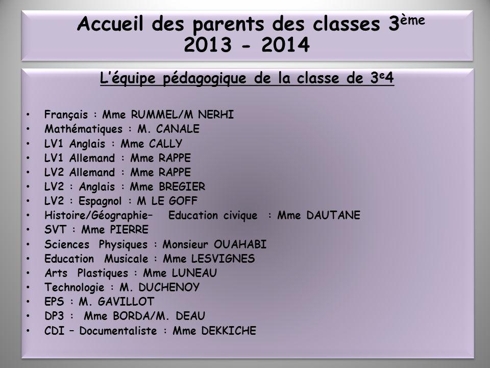 Léquipe pédagogique de la classe de 3 e 4 Français : Mme RUMMEL/M NERHI Mathématiques : M. CANALE LV1 Anglais : Mme CALLY LV1 Allemand : Mme RAPPE LV2