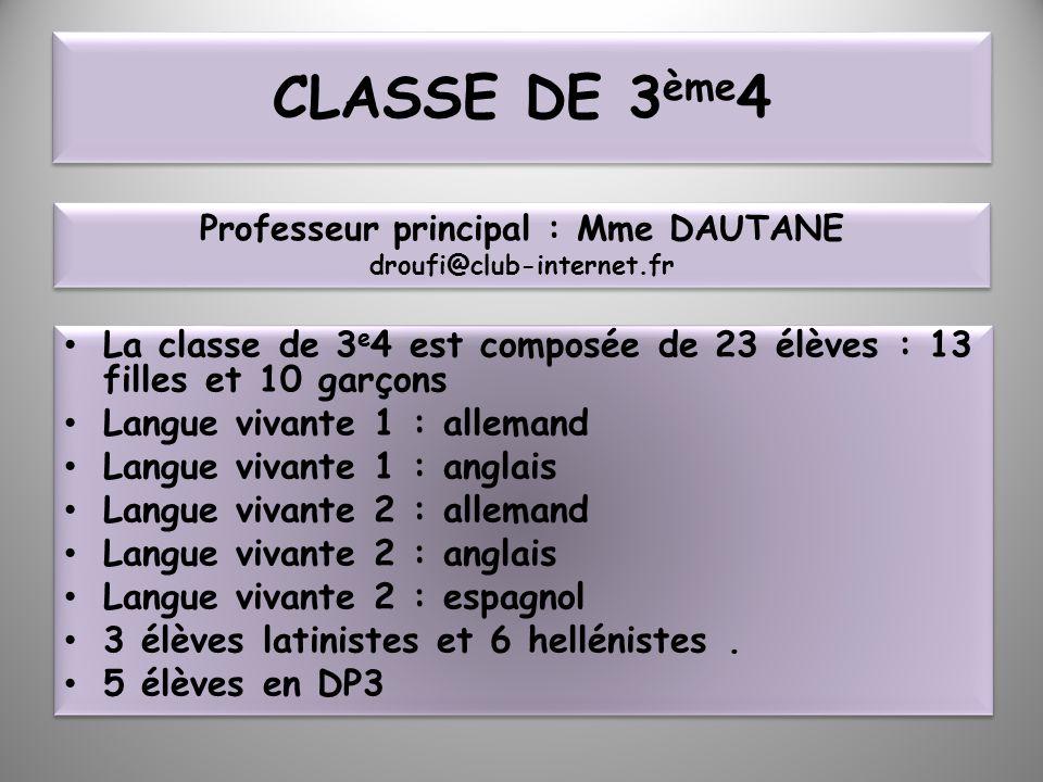 CLASSE DE 3 ème 4 La classe de 3 e 4 est composée de 23 élèves : 13 filles et 10 garçons Langue vivante 1 : allemand Langue vivante 1 : anglais Langue