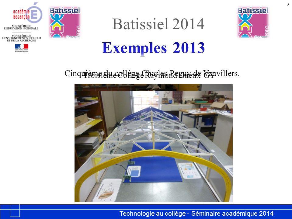 Technologie au collège - Séminaire académique 2014 Académie de Besançon Batissiel 2014 3 Cinquième du collège Charles Peguy de Vauvillers, Troisième Collège Raymond Gueux-GY