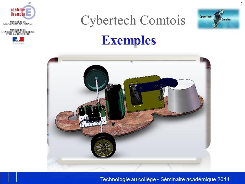 Technologie au collège - Séminaire académique 2014 Académie de Besançon Cybertech Comtois 7