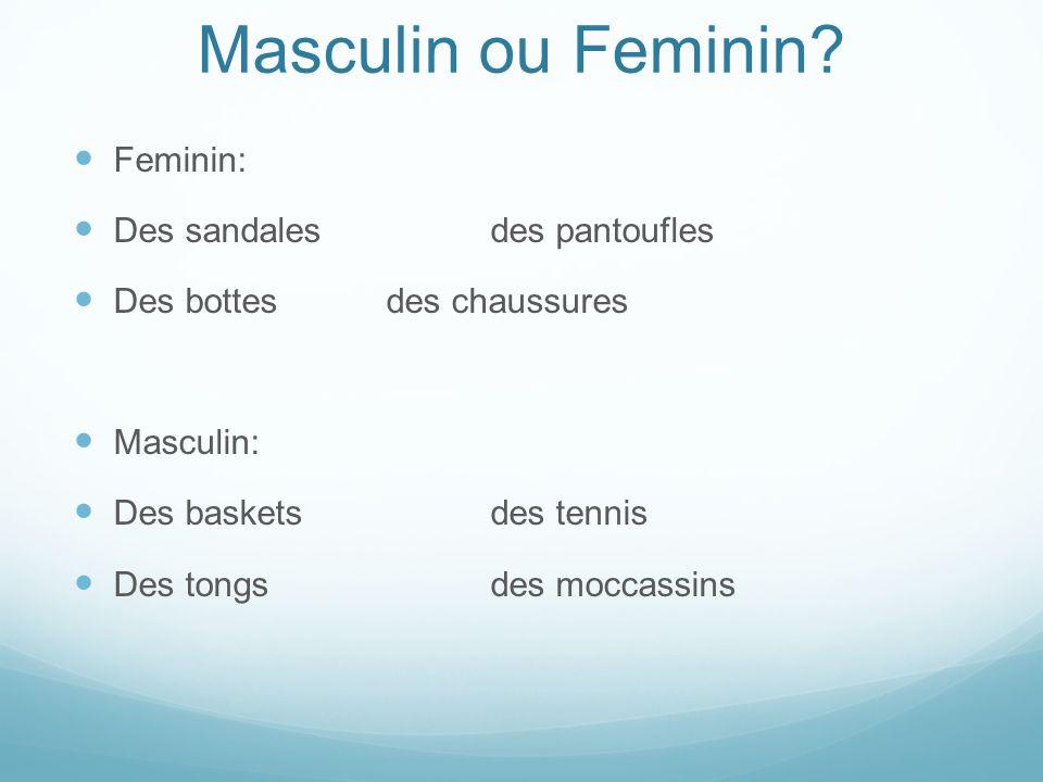 Masculin ou Feminin.
