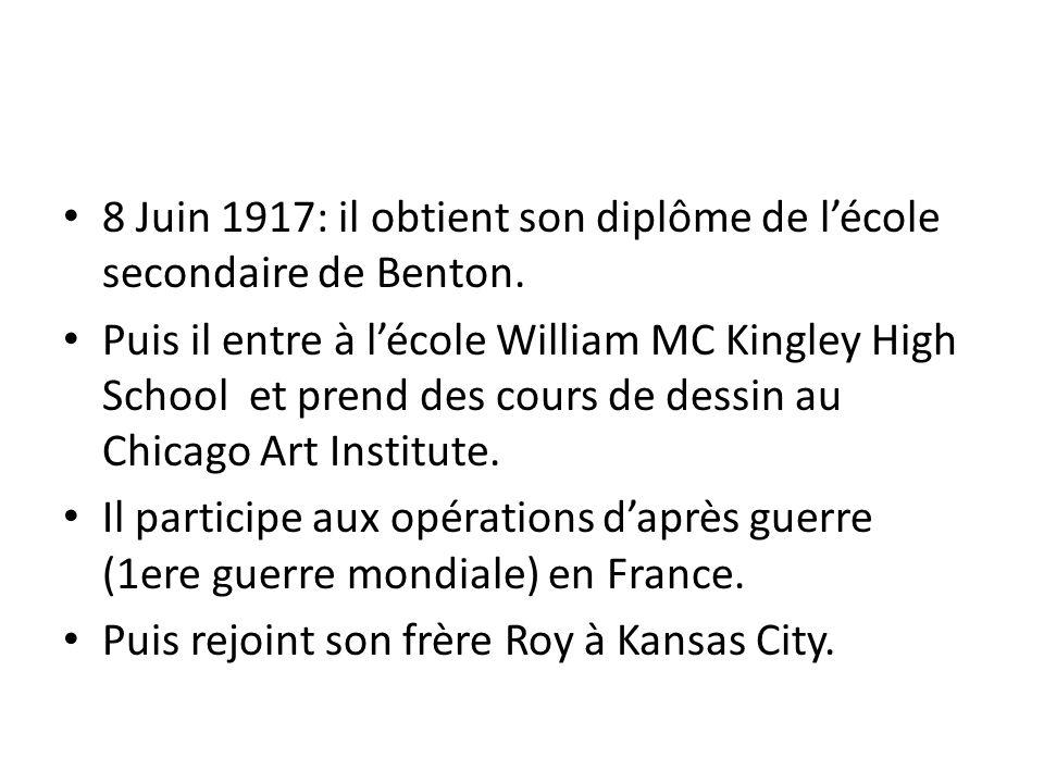 8 Juin 1917: il obtient son diplôme de lécole secondaire de Benton. Puis il entre à lécole William MC Kingley High School et prend des cours de dessin
