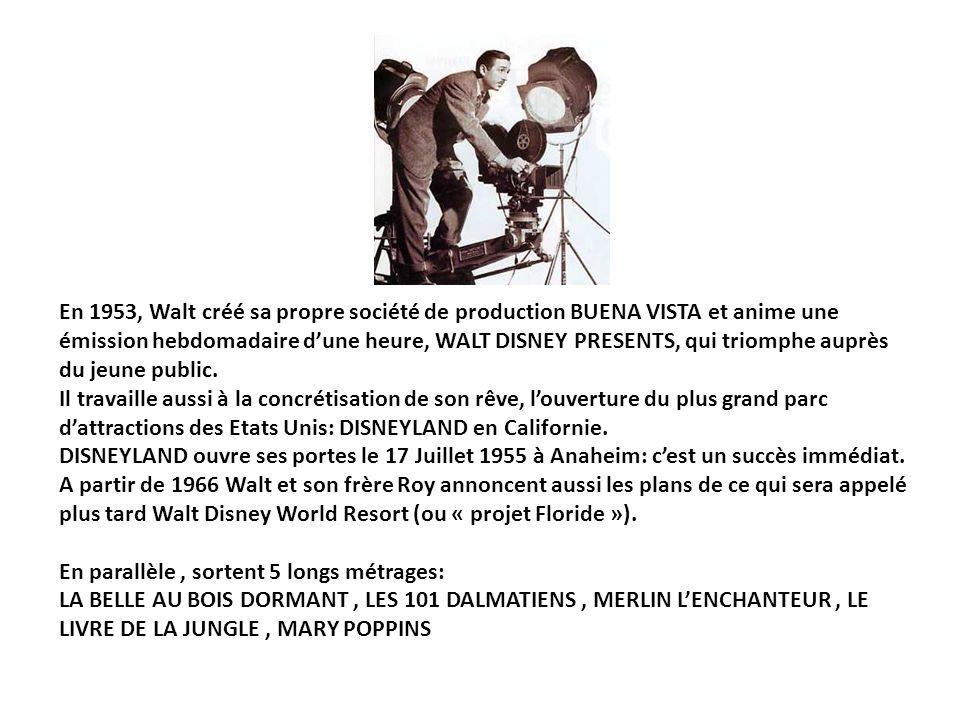 En 1953, Walt créé sa propre société de production BUENA VISTA et anime une émission hebdomadaire dune heure, WALT DISNEY PRESENTS, qui triomphe auprè
