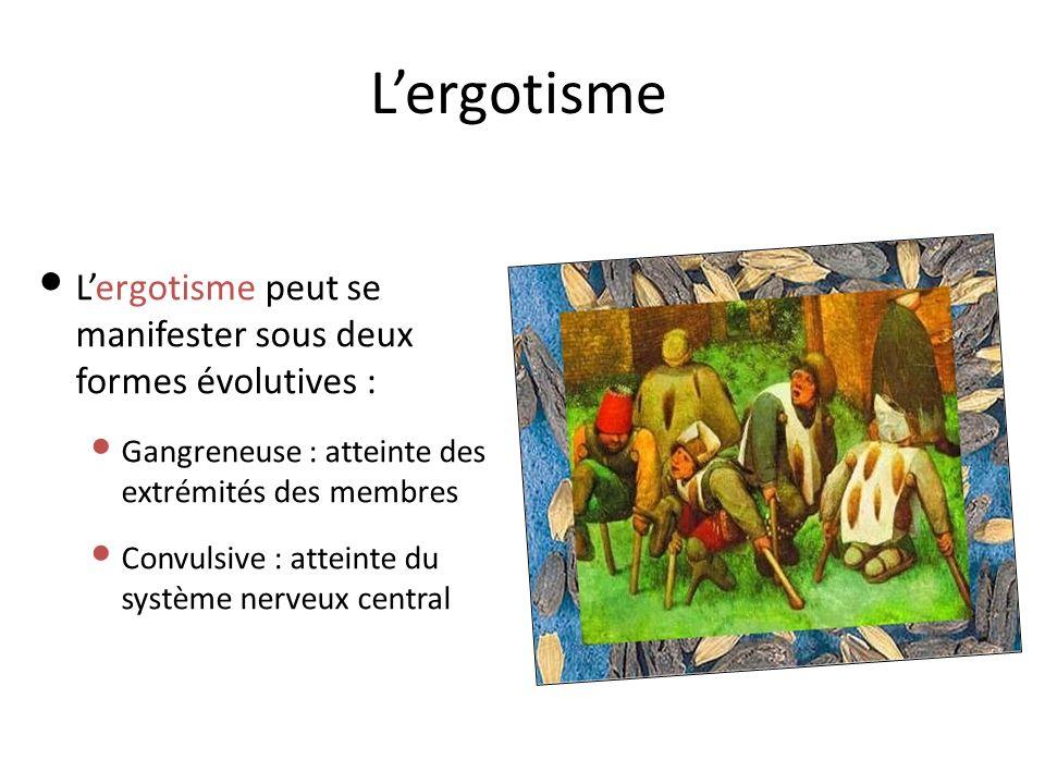 Lergotisme Lergotisme peut se manifester sous deux formes évolutives : Gangreneuse : atteinte des extrémités des membres Convulsive : atteinte du système nerveux central