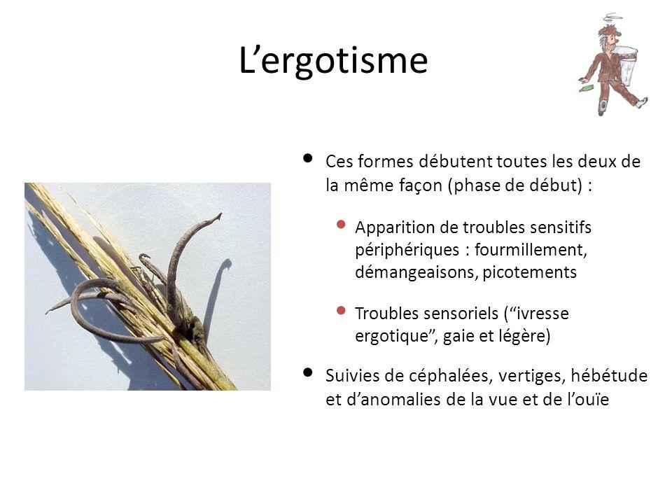 Lergotisme Ces formes débutent toutes les deux de la même façon (phase de début) : Apparition de troubles sensitifs périphériques : fourmillement, dém