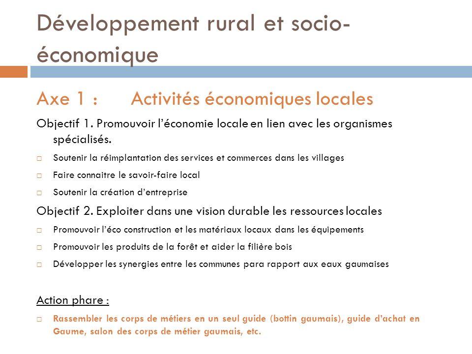 Développement rural et socio- économique Axe 1 :Activités économiques locales Objectif 1.