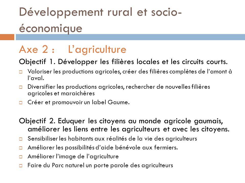 Développement rural et socio- économique Axe 2 :Lagriculture Objectif 1.
