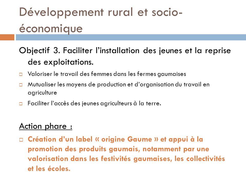 Développement rural et socio- économique Objectif 3.