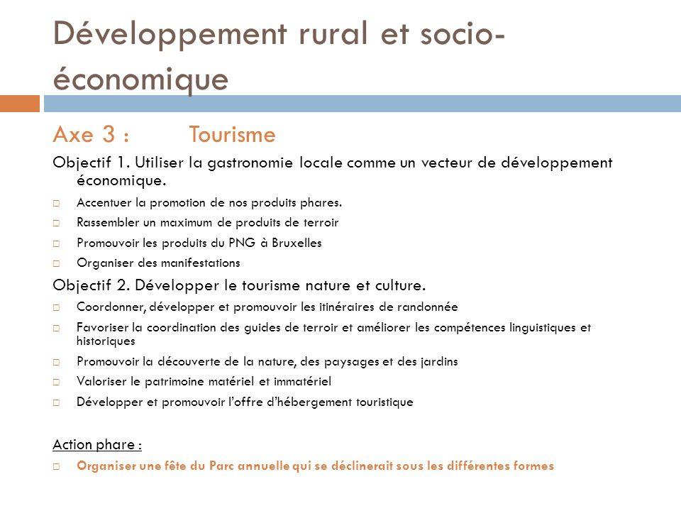 Développement rural et socio- économique Axe 3 :Tourisme Objectif 1.