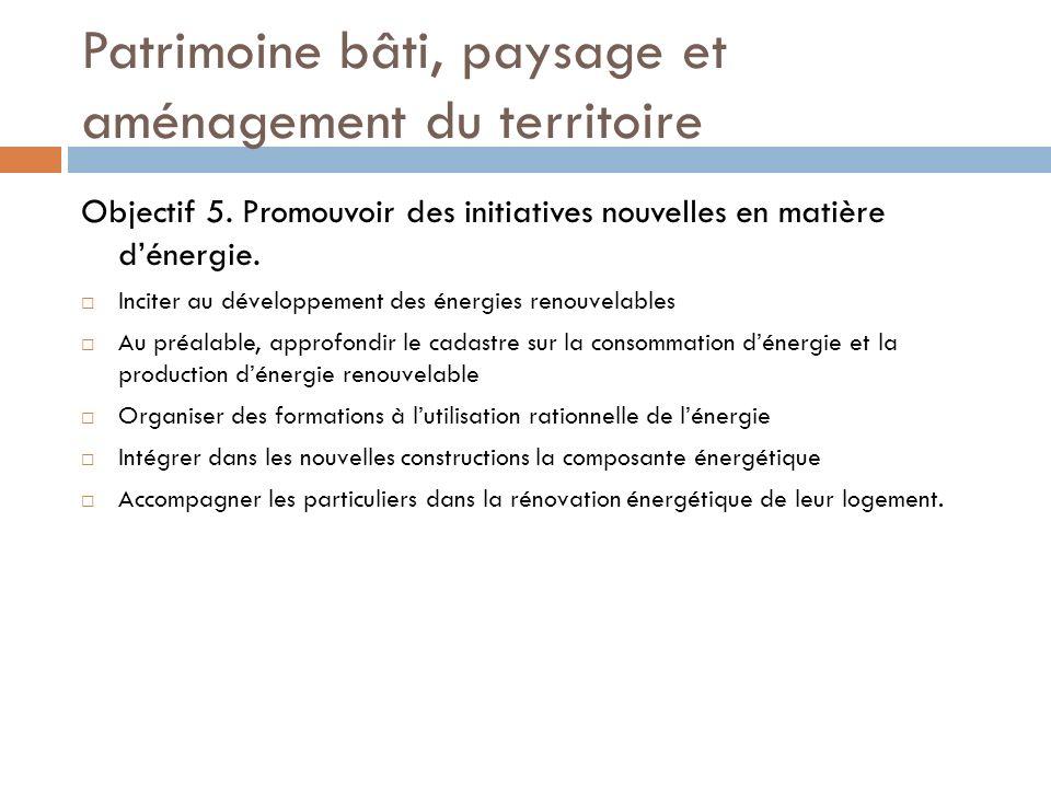 Patrimoine bâti, paysage et aménagement du territoire Objectif 5.