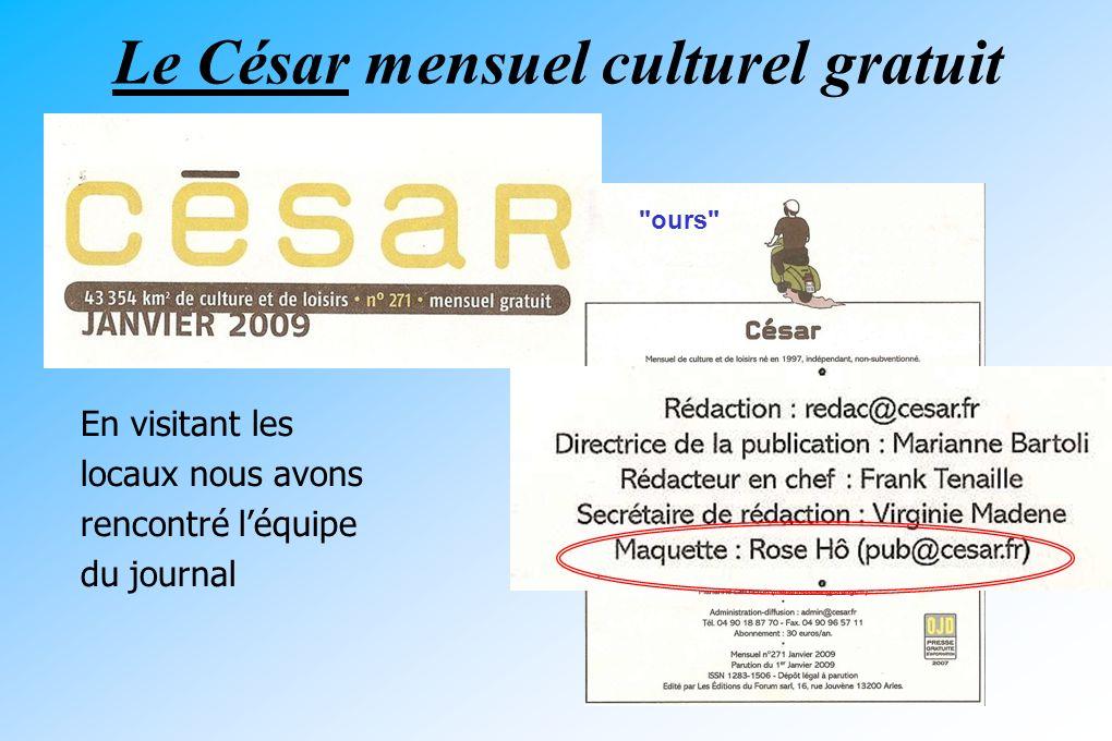 Le César mensuel culturel gratuit En visitant les locaux nous avons rencontré léquipe du journal ours