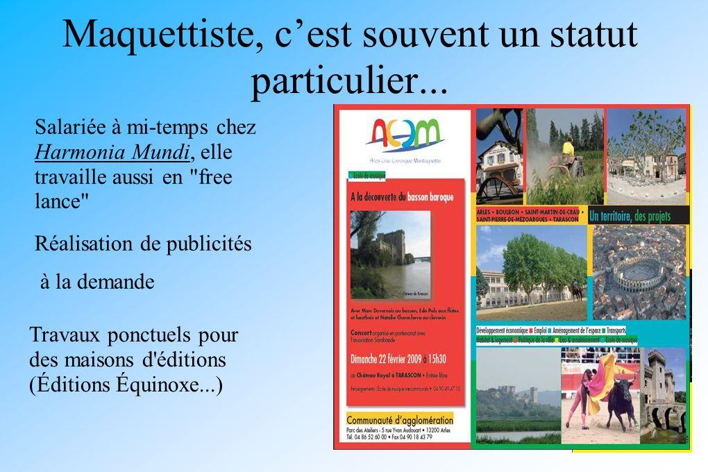 Maquettiste, cest souvent un statut particulier... Réalisation de publicités à la demande Travaux ponctuels pour des maisons d'éditions (Éditions Équi