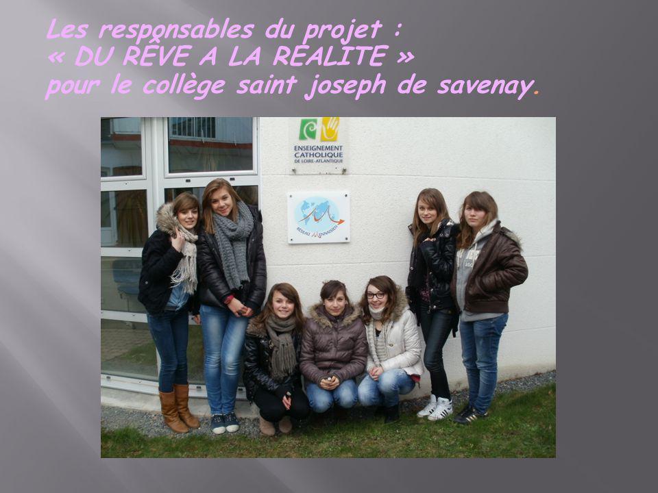Les responsables du projet : « DU RÊVE A LA REALITE » pour le collège saint joseph de savenay.
