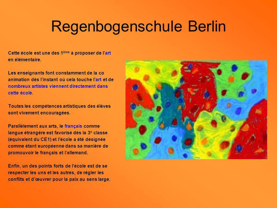 Regenbogenschule Berlin Cette école est une des 1 ères à proposer de lart en élémentaire. Les enseignants font constamment de la co animation dès lins
