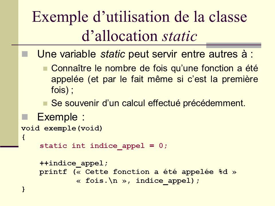 Classe dallocation static Une variable static est toujours allouée dans le data segment dès le départ du programme. Si elle nest pas initialisée, le c