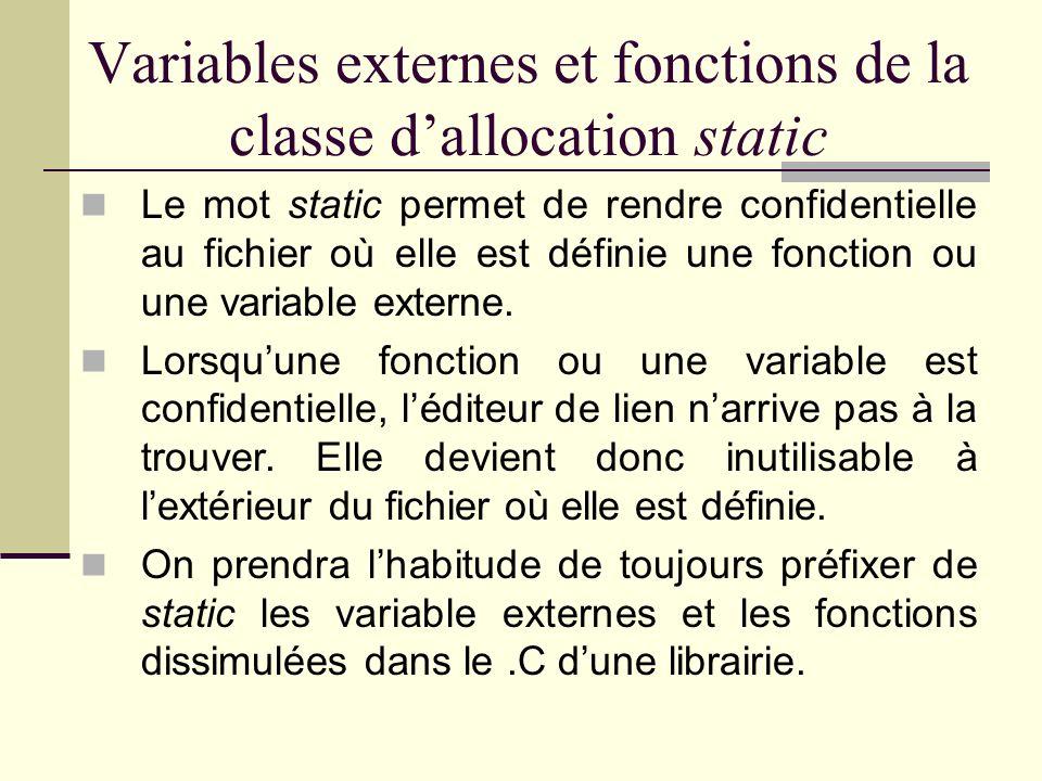 Exemple dutilisation de la classe dallocation static Une variable static peut servir entre autres à : Connaître le nombre de fois quune fonction a été appelée (et par le fait même si cest la première fois) ; Se souvenir dun calcul effectué précédemment.