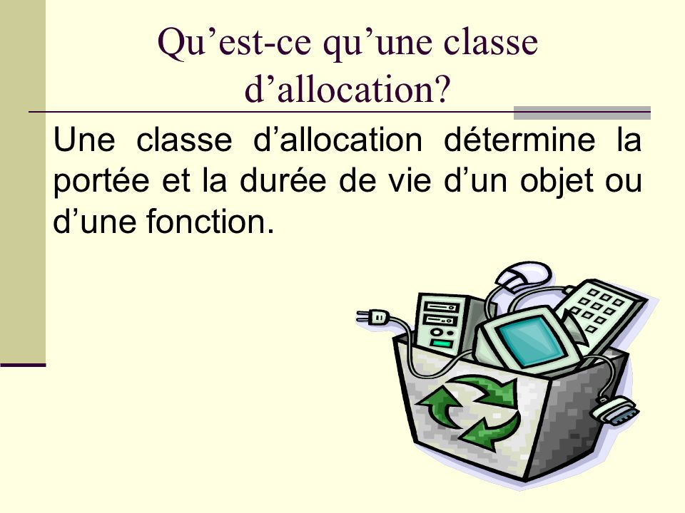 Quest-ce quune classe dallocation.