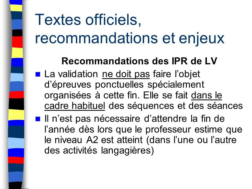 Textes officiels, recommandations et enjeux Recommandations des IPR de LV Le travail en équipe langue vivante est recommandé pour: sélectionner quelques capacités, critères et tâche communs par activité langagière pour entraîner les élèves.