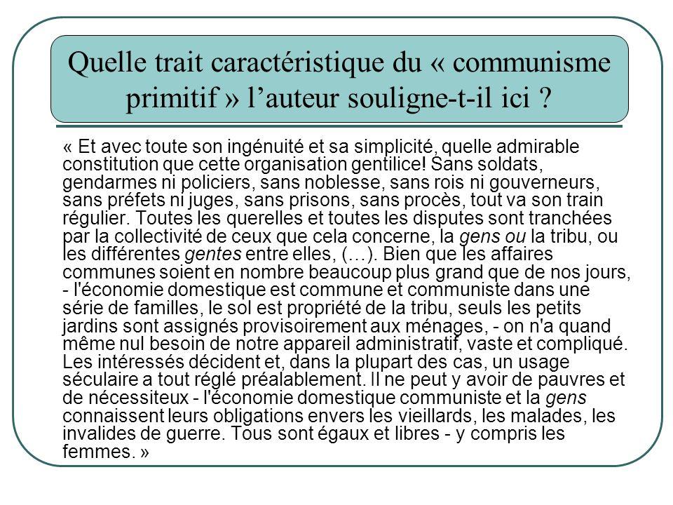 Fonctionnement des sociétés sans Etat Quelle trait caractéristique du « communisme primitif » lauteur souligne-t-il ici ? « Et avec toute son ingénuit