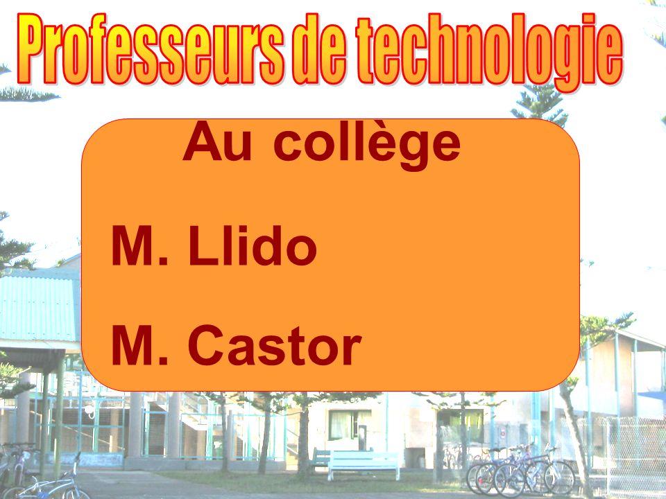Au collège M. Llido M. Castor