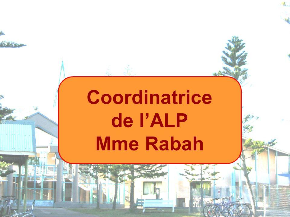 Coordinatrice de lALP Mme Rabah