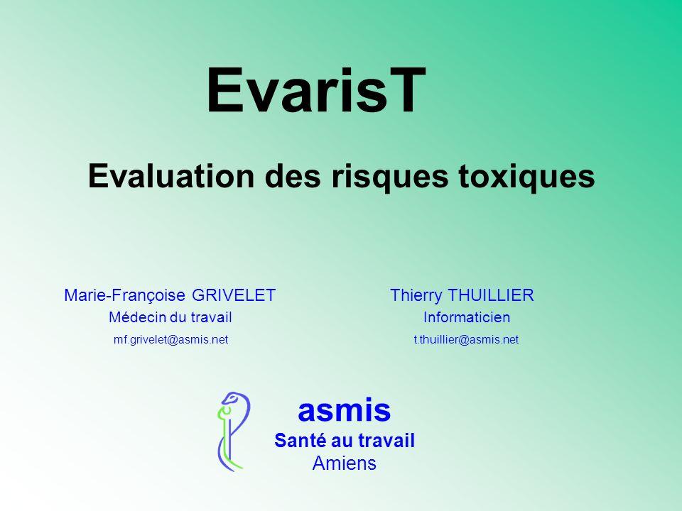 EvarisT asmis Santé au travail Amiens Evaluation des risques toxiques Marie-Françoise GRIVELET Thierry THUILLIER Médecin du travail Informaticien mf.g