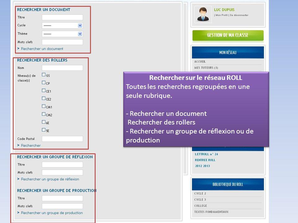 Rechercher sur le réseau ROLL Toutes les recherches regroupées en une seule rubrique.