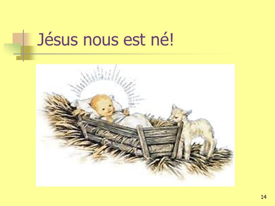 14 Jésus nous est né!