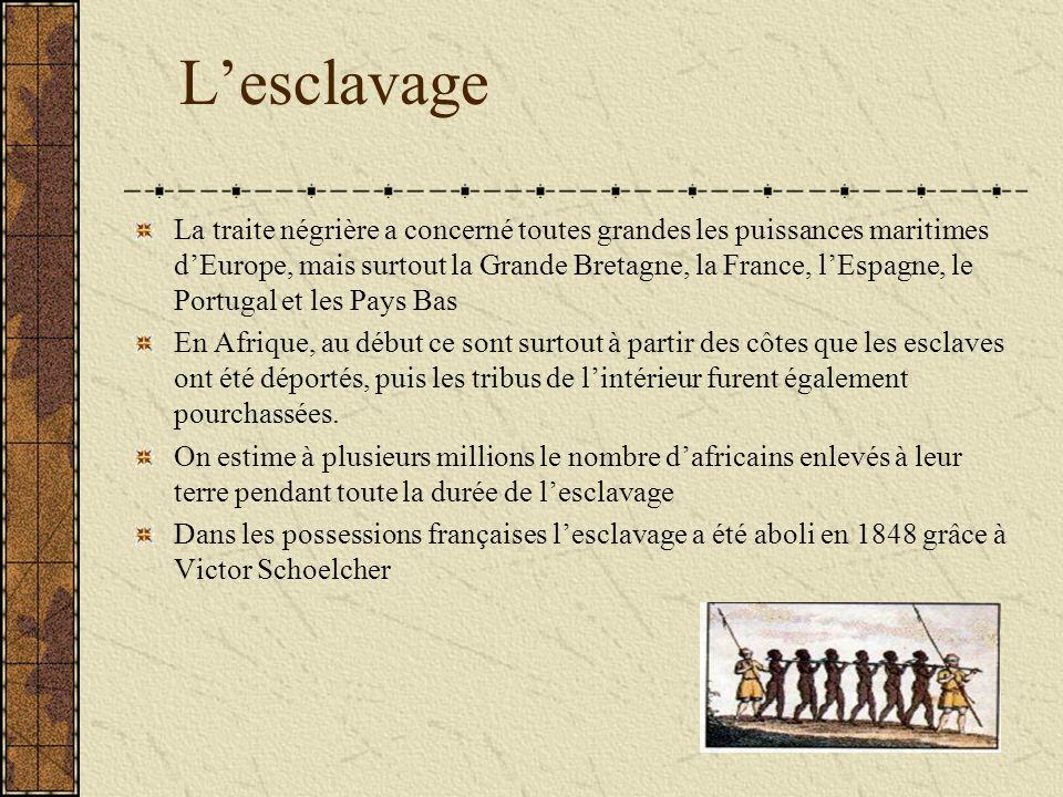 Lesclavage La traite négrière a concerné toutes grandes les puissances maritimes dEurope, mais surtout la Grande Bretagne, la France, lEspagne, le Por