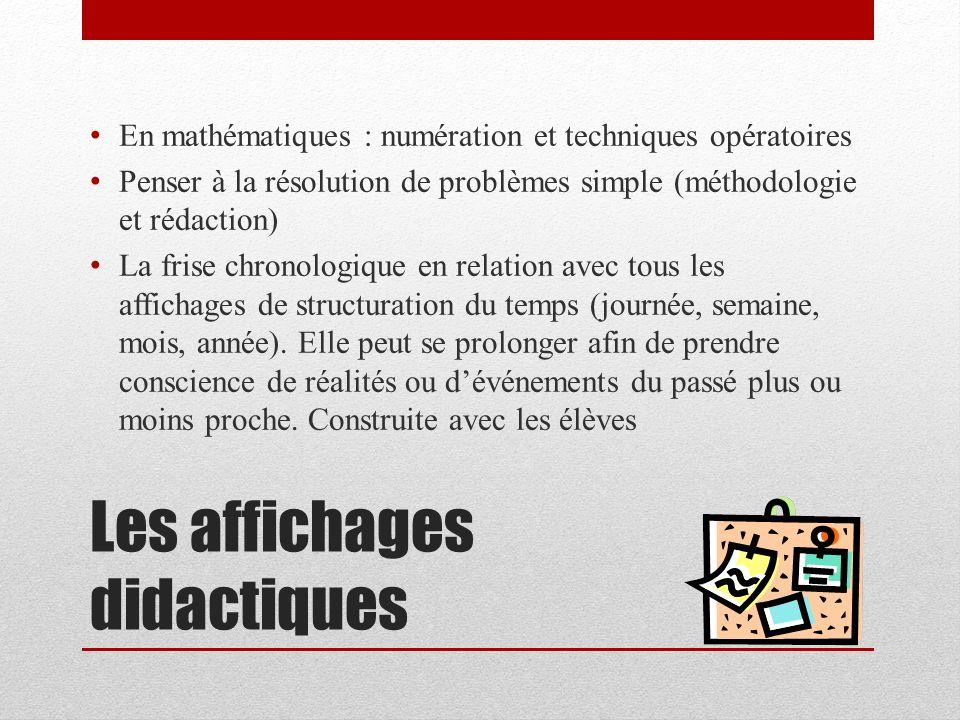 Les affichages didactiques En mathématiques : numération et techniques opératoires Penser à la résolution de problèmes simple (méthodologie et rédacti