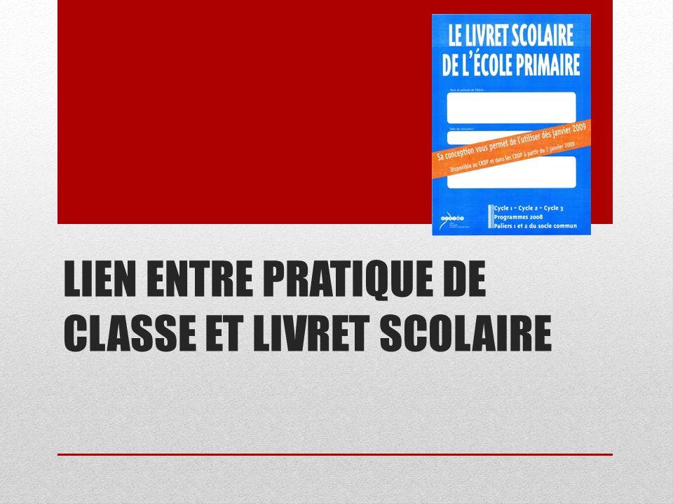 LIEN ENTRE PRATIQUE DE CLASSE ET LIVRET SCOLAIRE