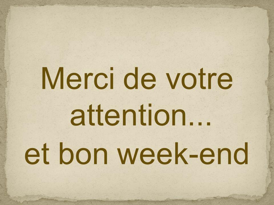 Merci de votre attention... et bon week-end